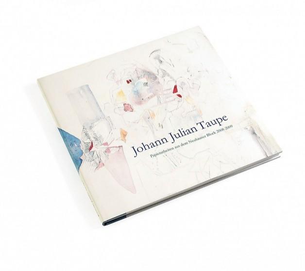 Johann Julian Taupe: Papierarbeiten aus dem Neuhauser Block